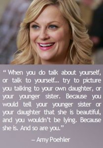 Amy Poehler's view on body image.