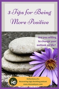 3 tips for being more positive