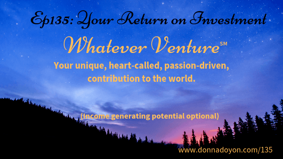 Donna Doyon - Your Return on Investment