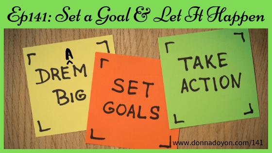 Donna Doyon - Set a Goal and Let It Happen